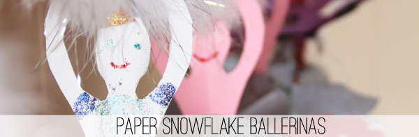 Favorite Post Paper Snowflake Ballerinas