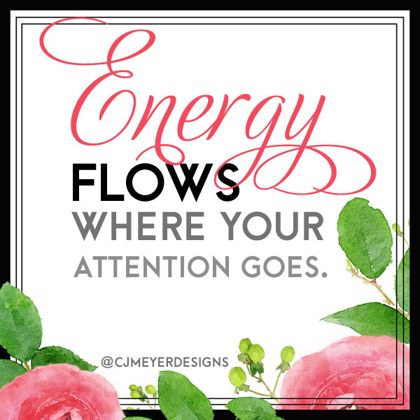 Words-to-Live-By-Energy-Flows-Quote