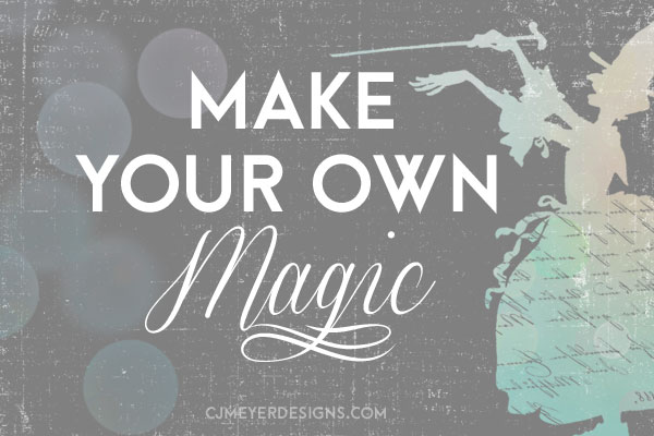 Words-to-Live-By-Make-Magic